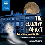 The Clumsy Ghost and Other Spooky Tales | Alastair Jessiman,Edward Ferrie,Margaret Ferrie,David Angus
