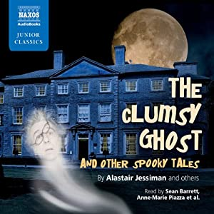 The Clumsy Ghost and Other Spooky Tales Audiobook