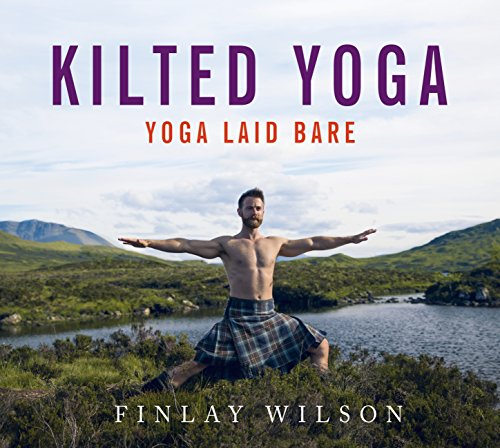 Kilted Yoga by Finlay Wilson