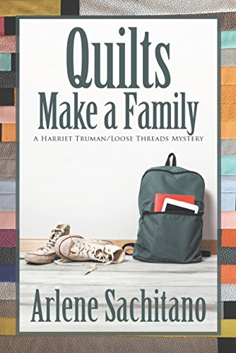 Quilts Make a Family (A Harriet Truman/Loose Threads Mystery Book 11)