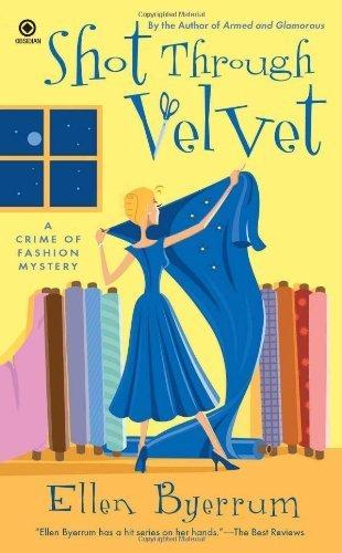 Shot Through Velvet: A Crime of Fashion Mystery by Ellen Byerrum (2011-02-01)