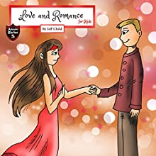 Love and Romance for Kids Audiobook by Jeff Child Narrated by John H Fehskens