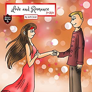 Love and Romance for Kids Audiobook