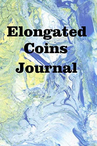 (Elongated Coins Journal: Keep track of your elongated coin collection)