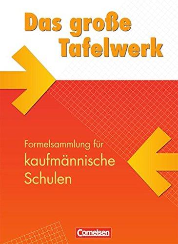 Das große Tafelwerk für kaufmännische Schulen: Mathematik, Informatik, Wirtschaft, Physik, Chemie, Biologie - Ausgabe 2009: Schülerbuch