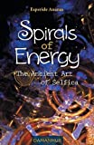 Spirals of Energy, the Ancient Art of Selfica