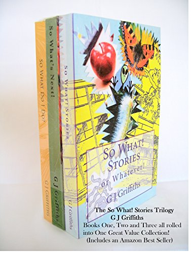 Book cover image for So What! Stories or Whatever!: The Trilogy