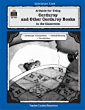 A Guide for Using Corduroy Series in the Classroom, Susan Onion, 0743930045