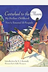 Cartwheel to the Moon: My Sicilian Childhood Hardcover