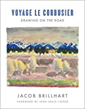 img - for Voyage Le Corbusier: Drawing on the Road book / textbook / text book