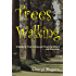 Trees Walking: A Guide to Truly Loving and Forgiving Others ... and Ourselves