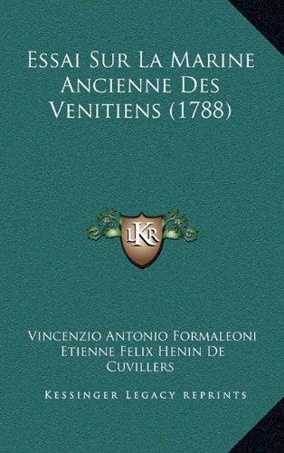 Essai Sur La Marine Ancienne Des Venitiens (1788) (French Edition) pdf epub