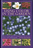 Using Colour in the Garden, Jackie Matthews, 0754826899