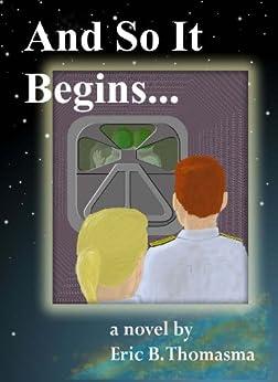 And So It Begins... (SEAMS16 Book 3) by [Thomasma, Eric B.]