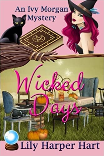 Wicked Days (An Ivy Morgan Mystery) (Volume 1) by Lily Harper Hart (2015-05-14)