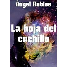 La hoja del cuchillo (Spanish Edition)