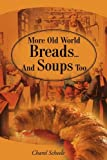 img - for More Old World Breads...And Soups Too by Charel Scheele (2001-03-16) book / textbook / text book