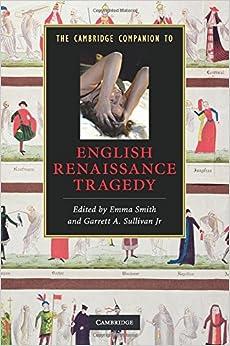 The Cambridge Companion to English Renaissance Tragedy (Cambridge Companions to Literature)