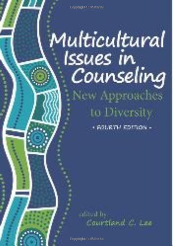 Multicultural Issues in Counseling: New Approach to Diversity 4th (fourth) Edition by Courtland C. Lee published by Amer Counseling Assn (2012)