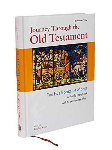 Journey Through the Old Testament: The Five Books of Moses. A Family Storybook with Masterpieces of Art