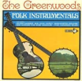 The Greenwoods Folk Instrumentals including Silver Dagger, Big John Hardy, Washington Square, Way Across the Wide Missouri, and Five Hundred Miles