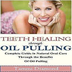 Teeth Healing Through Oil Pulling