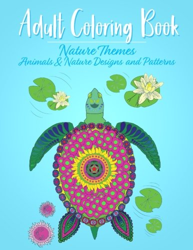 Birthday Gifts for Women: Adult Coloring Book for Your Mom, Wife, Sister, or Girlfriend for Her Bday: Adult Coloring Book Nature Themed Birthday Gift Idea
