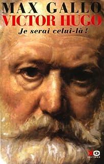 Victor Hugo : [2] : je serai celui-là