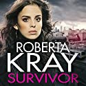 Survivor: Only the strongest will remain standing... Audiobook by Roberta Kray Narrated by To Be Announced