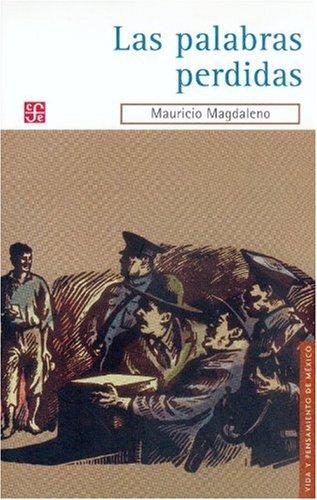 Download Las palabras perdidas (Vida y Pensamiento de Mexico) (Spanish Edition) pdf epub