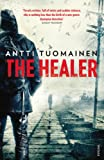 Front cover for the book The Healer by Antti Tuomainen