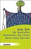 Die fabelhaften Heldentaten des weisen Narren Mulla Nasrudin (HERDER spektrum)