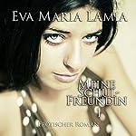 Meine Schulfreundin   Eva Maria Lamia