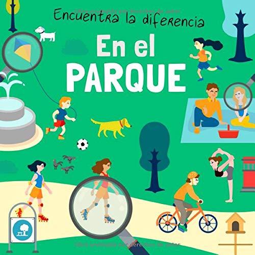 Encuentra la diferencia - En El Parque: Divertido libro de rompecabezas para niños de 3 a 6 años por Libros Webber