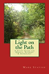 Light on the Path: A Study Guide for Qabala, Alchemy, & Astrology (IHS Study Guides) (Volume 1) Paperback