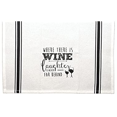 'Where there is Wine..Laughter...' White Kitchen Tea Towel