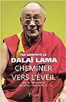 Cheminer vers l'éveil par Dalaï-Lama