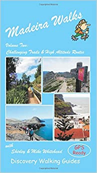 Madeira Walks: Volume 2, Challenging Trails & High Altitude Routes
