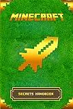 Minecraft: Secrets Handbook: The Ultimate Minecraft Secret Book. Minecraft Game Tips & Tricks, Hints and Secrets. (Minecraft Books, Minecraft Books For Kids Book 1)