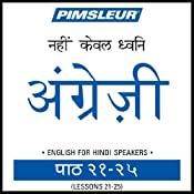 ESL Hindi Phase 1, Unit 21-25: Learn to Speak and Understand English as a Second Language with Pimsleur Language Programs |  Pimsleur