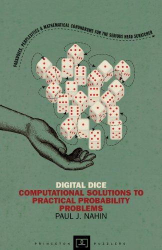 Digital Dice: Computational Solutions to Practical Probability Problems (Princeton Puzzlers) ()