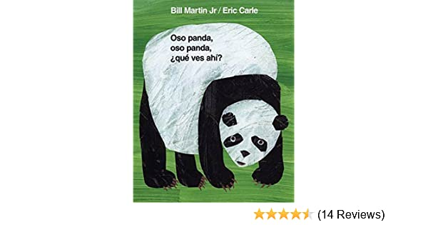 Oso panda, oso panda, ¿qué ves ahí? (Brown Bear and Friends) (Spanish Edition) - Kindle edition by Jr., Bill Martin, Eric Carle, Teresa Mlawer.