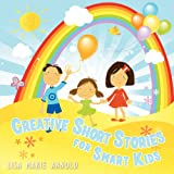 Creative Short Stories for Smart Kids, Lisa Marie Arnold, 1434355152