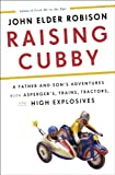 Raising Cubby: A Father and Son's Adventures with Asperger's, Trains, Tractors, and High Explosives (Thorndike Press Large Print Biography)
