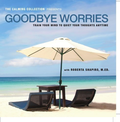 Music : The Calming Collection - Goodbye Worries. ** Guided meditation to train your mind to quiet your thoughts - Train your mind to quiet your thoughts CD - Hypnotic Guided CD **