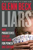 Liars: How Progressives Exploit Our Fears for Power and Control