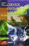Cuentos Fantasticos y de Animales, Hans Christian Andersen, 8497646908