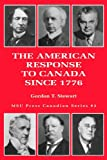 The American Response to Canada Since 1776 (Canadian Series)