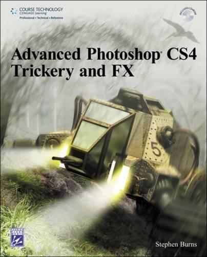 Advanced Photoshop C4 Trickery & FX