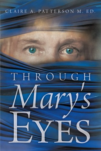 Through Mary's Eyes [Patterson, M.Ed Claire A.] (Tapa Blanda)